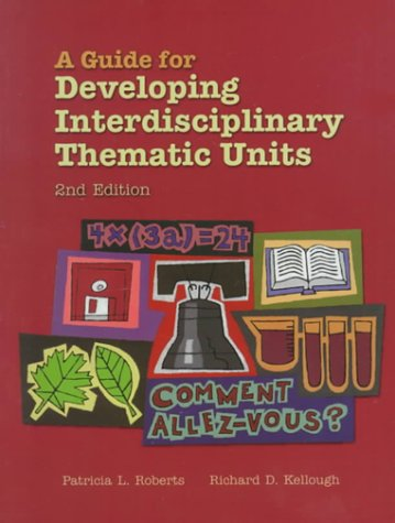 A Guide for Developing Interdisciplinary Thematic Units 9780139211645