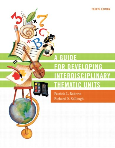 A Guide for Developing Interdisciplinary Thematic Units 9780131755017