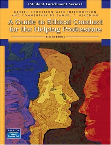 A Guide to Ethical Conduct for the Helping Professions 9780132398862