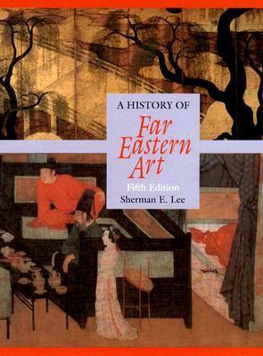 A History of Far Eastern Art 9780131830639