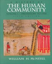 A History of the Human Community, Volume 1: Prehistory to 1500