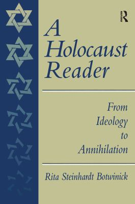 A Holocaust Reader: From Ideology to Annihilation 9780138422387