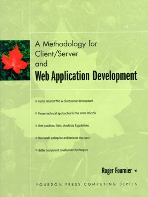A Methodology for Client/Server and Web Application Development 9780135984260