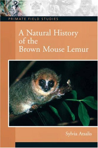A Natural History of the Brown Mouse Lemur 9780132432719