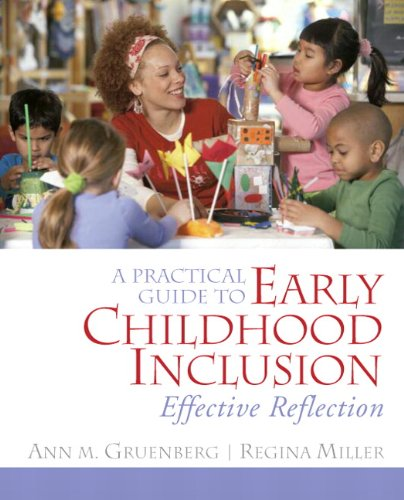 A Practical Guide to Early Childhood Inclusion: Effective Reflection 9780132402798