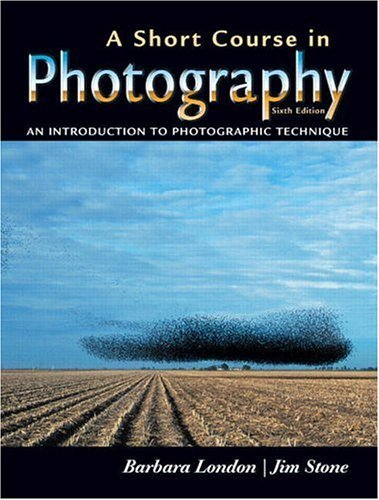 A Short Course in Photography: An Introduction to Photographic Technique 9780131933804