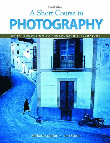 A Short Course in Photography: An Introduction to Photographic Technique - 7th Edition