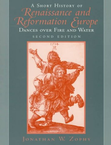 A Short History of Renaissance and Reformation Europe 9780139593628