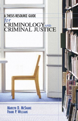 A Thesis Resource Guide for Criminology and Criminal Justice 9780132368957