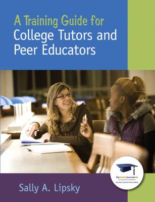 A Training Guide for College Tutors and Peer Educators 9780137145089