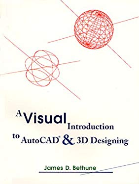 A Visual Introduction to AutoCAD and 3D Designing 9780132072755