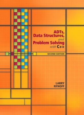 ADTs, Data Structures, and Problem Solving with C++ 9780131409095
