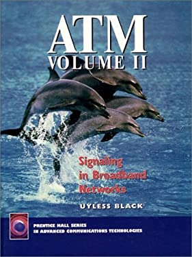 ATM, Volume II Signaling in Broadband Networks 9780135718377