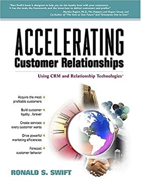 Accelerating Customer Relationships: Using Crm and Relationship Technologies 9780130889843
