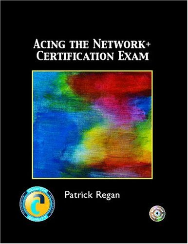 Acing the Network+ Certification Exam 9780131121683