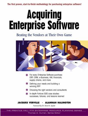 Acquiring Enterprise Software: Beating the Vendors at Their Own Game 9780130857316