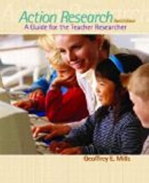Action Research: A Guide for the Teacher Researcher 9780131722767