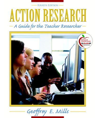 Action Research: A Guide for the Teacher Researcher 9780137003143
