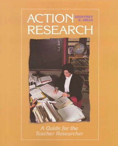Action Research: A Guide for the Teacher Researcher 9780137720477