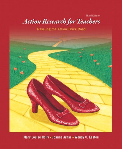 Action Research for Teachers: Traveling the Yellow Brick Road 9780135157619
