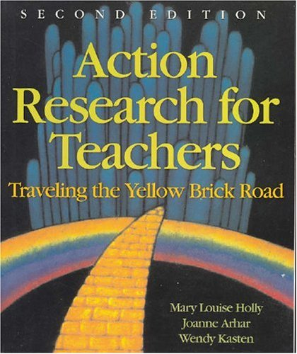 Action Research for Teachers: Traveling the Yellow Brick Road 9780131185180