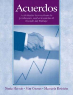 Acuerdos: Actividades Interactivas de Produccin Oral Orientadas al Mundo de Trabajo 9780131838208