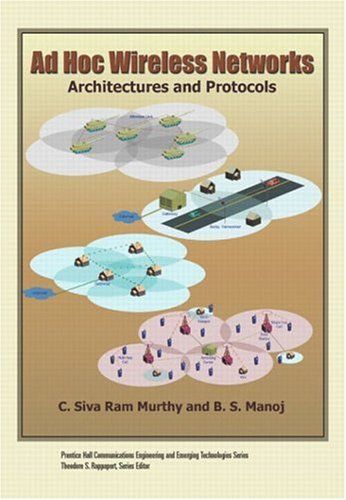 Ad Hoc Wireless Networks: Architectures and Protocols 9780131470231