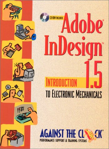 Adobe Indesign 1.5: Introduction to Electronic Mechanicals 9780130904492