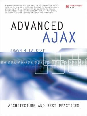 Advanced Ajax: Architecture and Best Practices 9780131350649