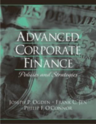 Advanced Corporate Finance: Policies and Strategies 9780130915689