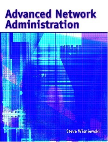 Advanced Network Administration 9780130970480