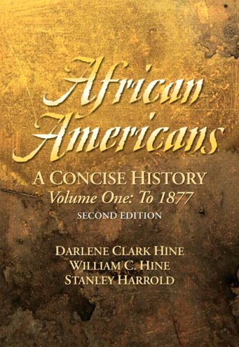 African Americans: A Concise History; To 1877 9780131925854