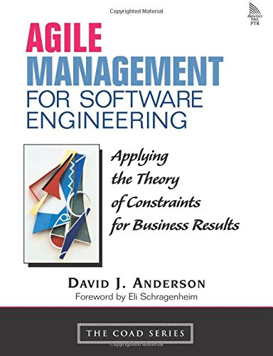 Agile Management for Software Engineering: Applying the Theory of Constraints for Business Results 9780131424609