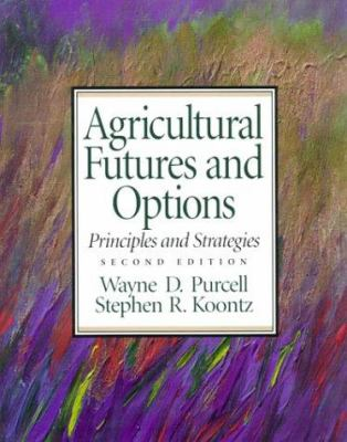 Agricultural Futures and Options: Principles and Strategies 9780137799435