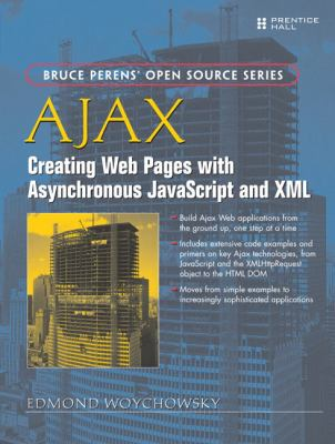 Ajax: Creating Web Pages with Asynchronous JavaScript and XML 9780132272674