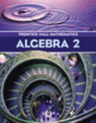 Algebra 2 Third Edition Student Edition 2004c 9780130625687