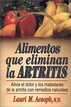 Alimentos Que Eliminan la Artritis 9780130804235