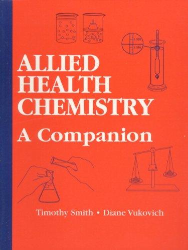Allied Health Chemistry: A Companion 9780134704609
