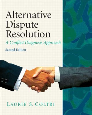 Alternative Dispute Resolution: A Conflict Diagnosis Approach 9780135064061