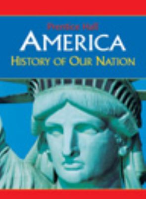 America: History of Our Nation Survey Student Edition 2007c 9780131307353