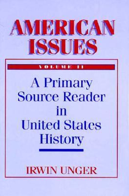 American Issues: A Primary Source Reader in United States History 9780130319647