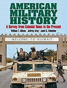 American Military History : A Survey from Colonial Times to the Present