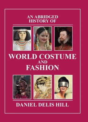 An Abridged History of World Costume and Fashion 9780131963672