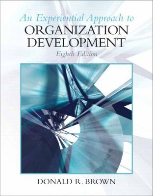 An Experiential Approach to Organization Development 9780136106890