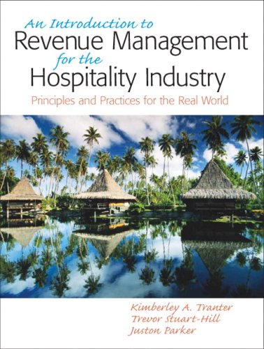 An Introduction to Revenue Management for the Hospitality Industry: Principles and Practices for the Real World 9780131885899