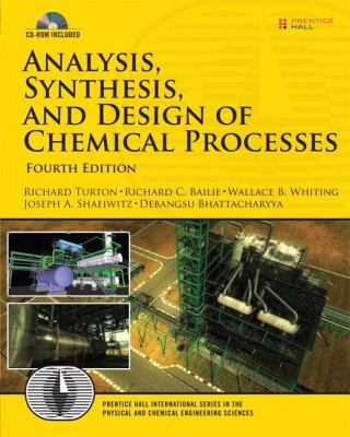 Analysis, Synthesis, and Design of Chemical Processes [With CDROM] 9780132618120