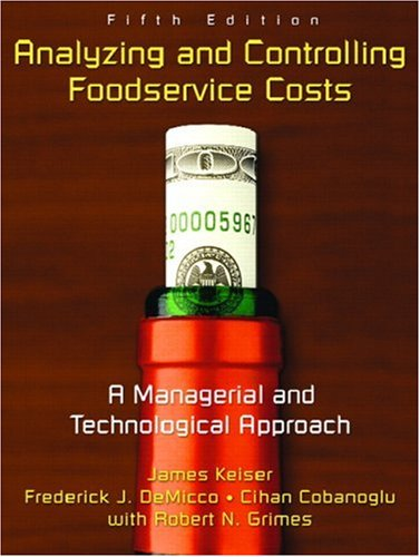 Analyzing and Controlling Foodservice Costs: A Managerial and Technological Approach 9780131191129