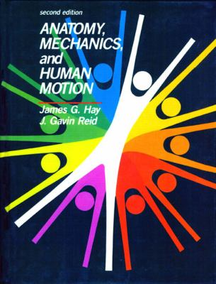 Anatomy, Mechanics, and Human Motion 9780130352132