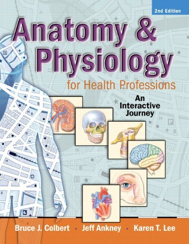 Anatomy & Physiology for Health Professions: An Interactive Journey [With DVD ROM and Access Code] 9780135060773