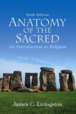 Anatomy of the Sacred: An Introduction to Religion 9780136003809